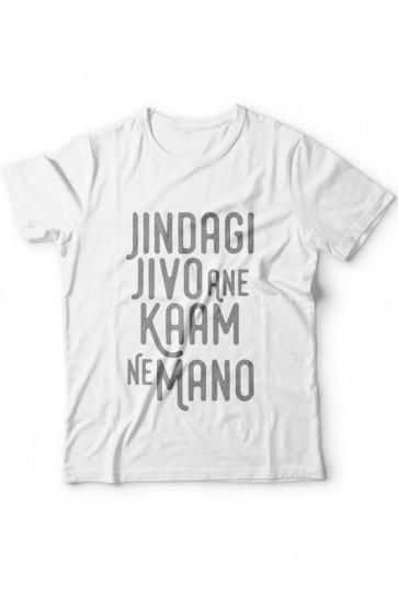 Jindagi Jivo Kaam Ne Mano - Cotton Tshirt  From Deshidukan Buy online in Gujarat, Ahmedabad, Rajkot, Surat, Vadodara