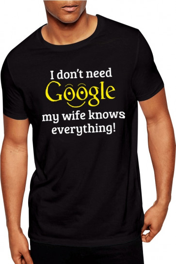 I Don't Need Google My Wife Knows Everything Gujarati - Cotton Tshirt  From Deshidukan Buy online in Gujarat, Ahmedabad, Rajkot, Surat, Vadodara