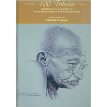 100 Tributes to Gandhiji on his 100 Portraits by his 100 contemporaries in their own handwritings