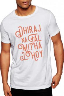 Dhiraj Na Fal Mitha - Cotton Tshirt