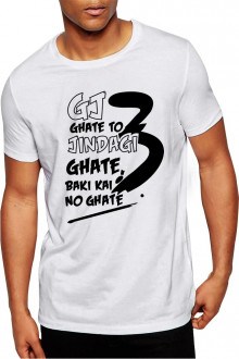 GJ 3 - Ghate To Jindagi Ghate - Cotton Tshirt Buy Online