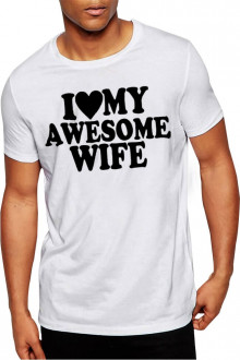 I Love My Awesome Wife - Valentines Day Cotton Tshirt Ideal Design for Valentines Day Gift