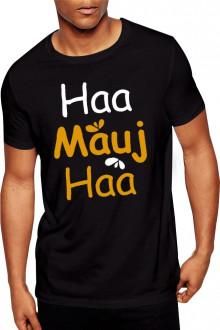 Haa mauj haa - Cotton Tshirt  From Deshidukan Buy online in Gujarat, Ahmedabad, Rajkot, Surat, Vadodara